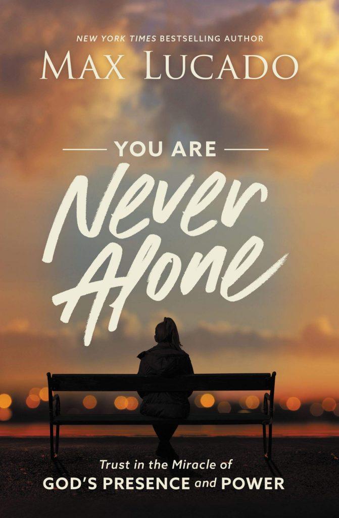 Max Lucado - You are Never Alone Study
