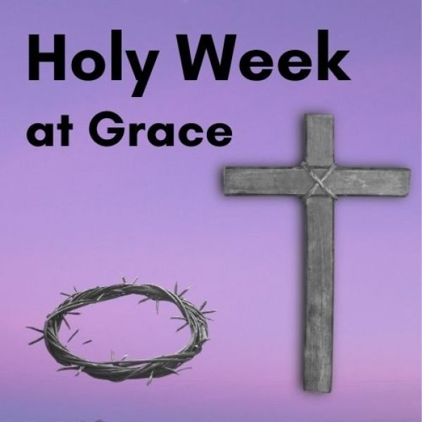 Holy Week at Grace